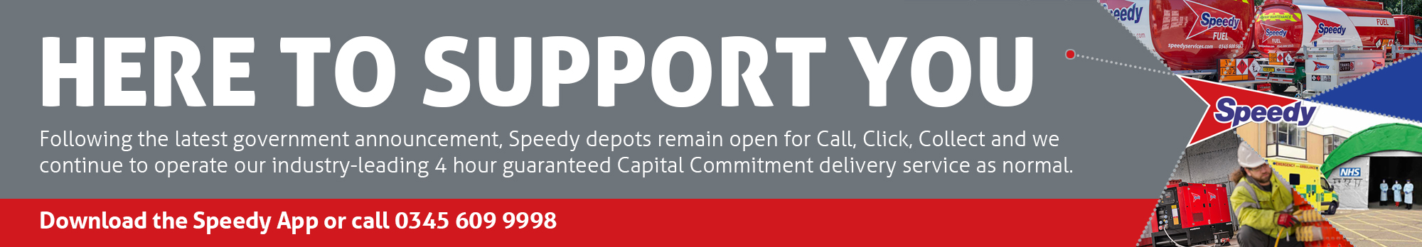 Following the latest Government announcement, Speedy depots remain open for call, click, collect